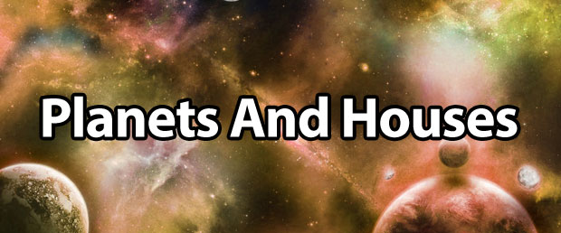 Planets and the Houses They Occupy