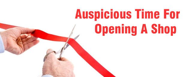 auspicious time for opening shop