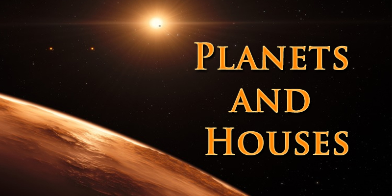 Planets and Houses | Astrology Articles | Clickastro Blog