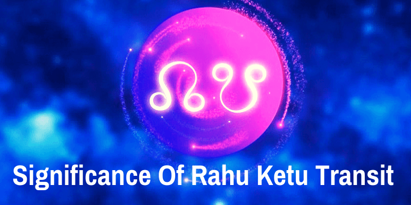 Rahu Ketu Transit 2019 - 2020 | Astrology Articles