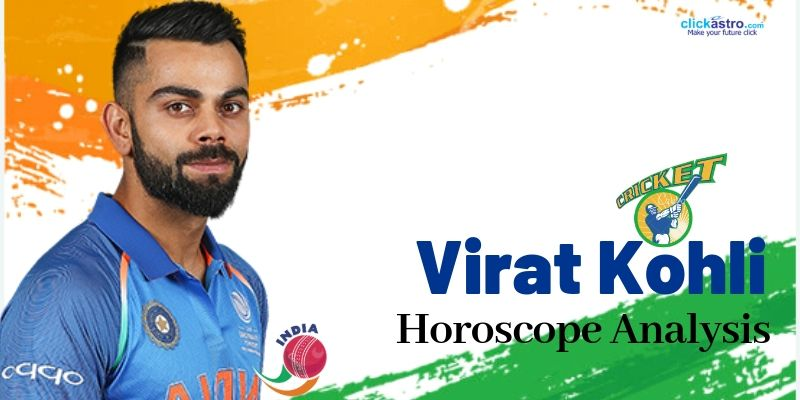 Virat Kohli - Horoscope Analysis | Astrology Articles | Clickastro Blog