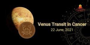 venus transit in cancer 2021