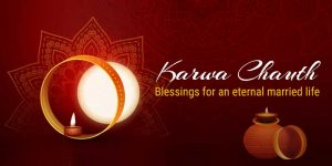 Karwa Chauth –Blessings for an eternal married life